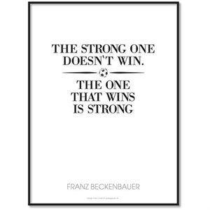 All Wall Art fanplakat - Franz Beckenbauer Citat (The strong one) 30x40