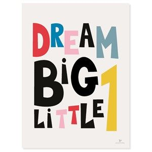 Image of   KAI Copenhagen - Plakat - Dream big little - 50x70 cm.