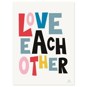 Image of   KAI Copenhagen - Plakat - Love each other - 30x40 cm.